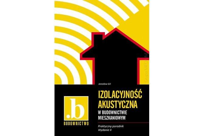 Izolacyjność akustyczna w budownictwie mieszkaniowym. Praktyczny poradnik