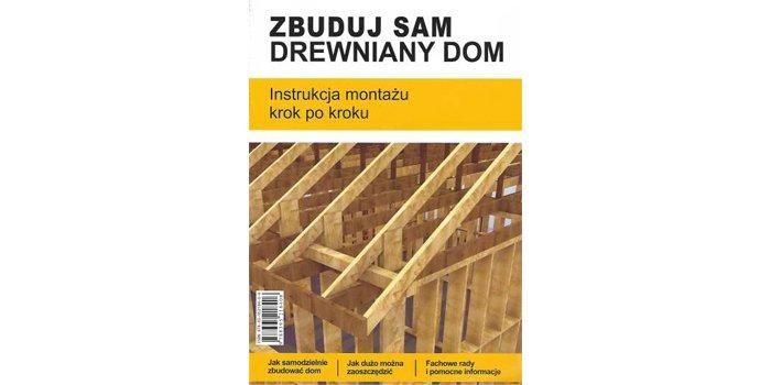 Zbuduj sam drewniany dom - instrukcja montażu