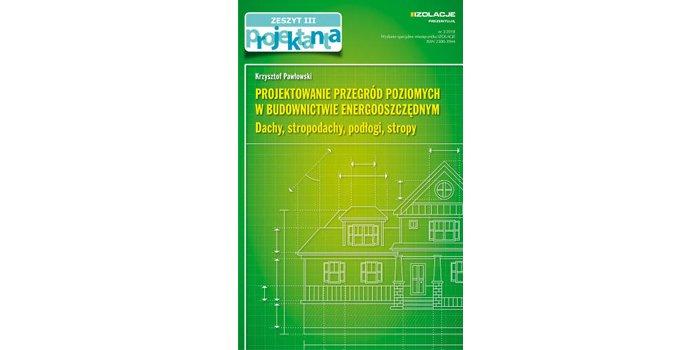 Zeszyty projektanta: Projektowanie przegród poziomych w budownictwie energooszczędnym