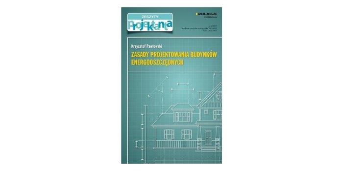 Zeszyty projektanta: Zasady projektowania budynków energooszczędnych