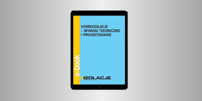 Hydroizolacje - wymogi techniczne i projektowanie [pobierz PDF]