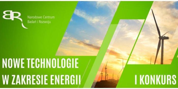 Nowe technologie w zakresie energii – pierwszy konkurs NCBR