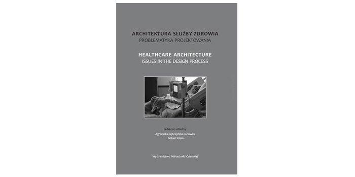Architektura służby zdrowia Wydawnictwo Politechniki Gdańskiej