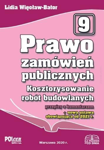 prawo zamowien publicznych kosztorysowanie robot budowlanych przepisy z komentarzem plus nowa ustawa obowiazujaca od 2021 r
